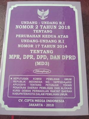 UNDANG-UNDANG R.I NOMOR 2 TAHUN 2018 TENTANG PERUBAHAN KEDUA ATAS UNDANG-UNDANG R.I NOMOR 17 TAHUN 2014 TENTANG MPR, DPR, DPD DAN DPRD MD3